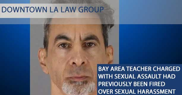 Bay Area Teacher Charged with Sexual Assault had previously been Fired Over Sexual Harassment