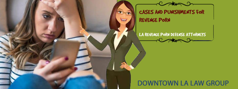 Revenge porn lawyers Los Angeles | Are You the Victim of Revenge Porn?
