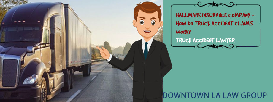 Hallmark Insurance Company - How Do Truck Accident Claims Work?