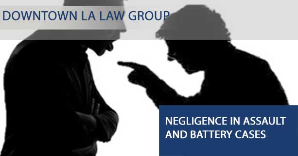 Negligence in Assault and Battery Cases