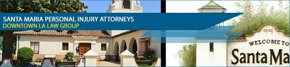 Santa Maria Personal Injury Attorneys