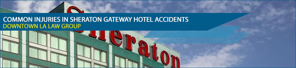 Common Injuries in Sheraton Gateway Hotel Accidents
