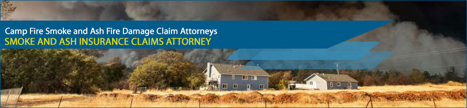 Camp Fire Smoke and Ash Fire Damage Claim Attorneys