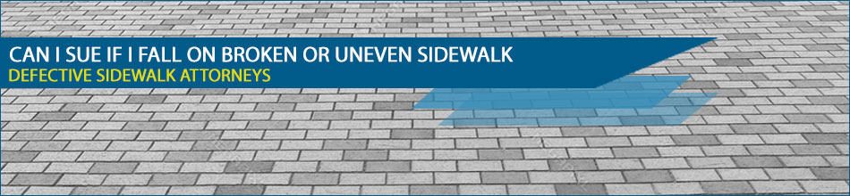 Can I Sue If I Fall On Broken Or Uneven Sidewalk?