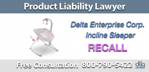delta enterprise incline sleepers recall hazard suffocate product liability attorney compensation