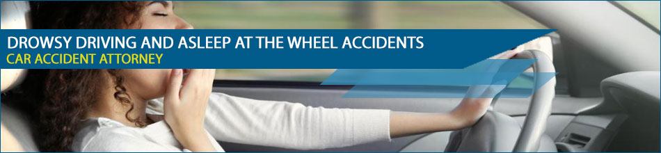 Drowsy Driving and Asleep at the Wheel Accidents