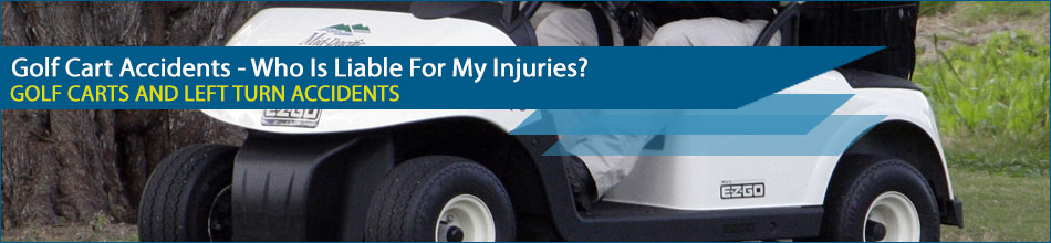 Golf Cart Accidents - Who Is Liable For My Injuries