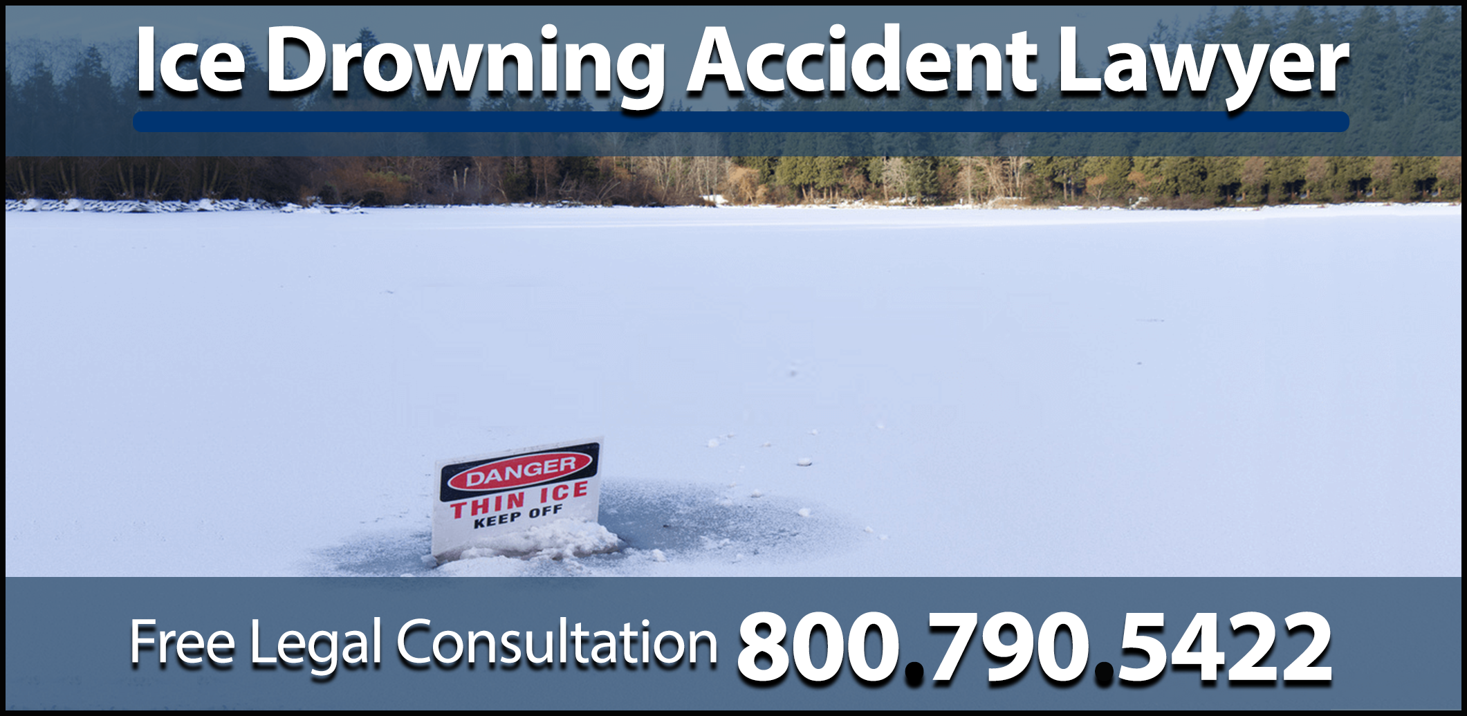 ice drowning accident personal injury attorney freeze hazard danger drowning personal injury attorney sue compensation