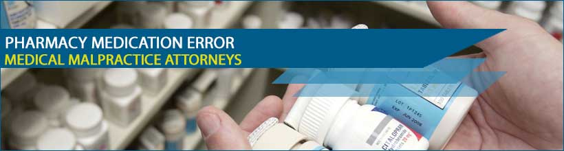 Medication Errors Attorney | Prescription Pharmacy Error
