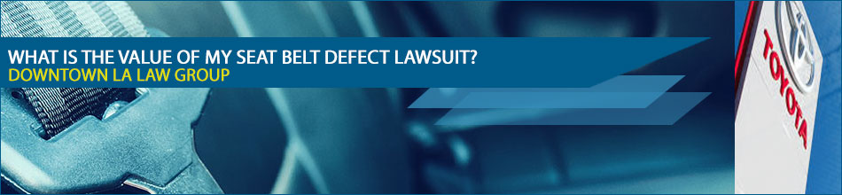 What is the value of my seat belt defect lawsuit?