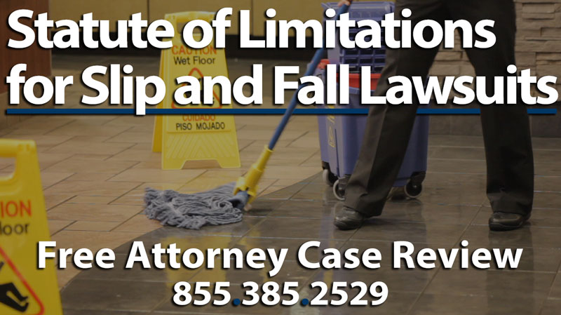Statute of Limitations Slip and Fall Accident Injury Lawsuits California