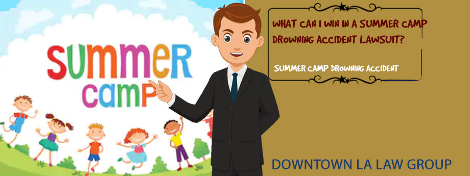 What can I win in a summer camp drowning accident lawsuit?