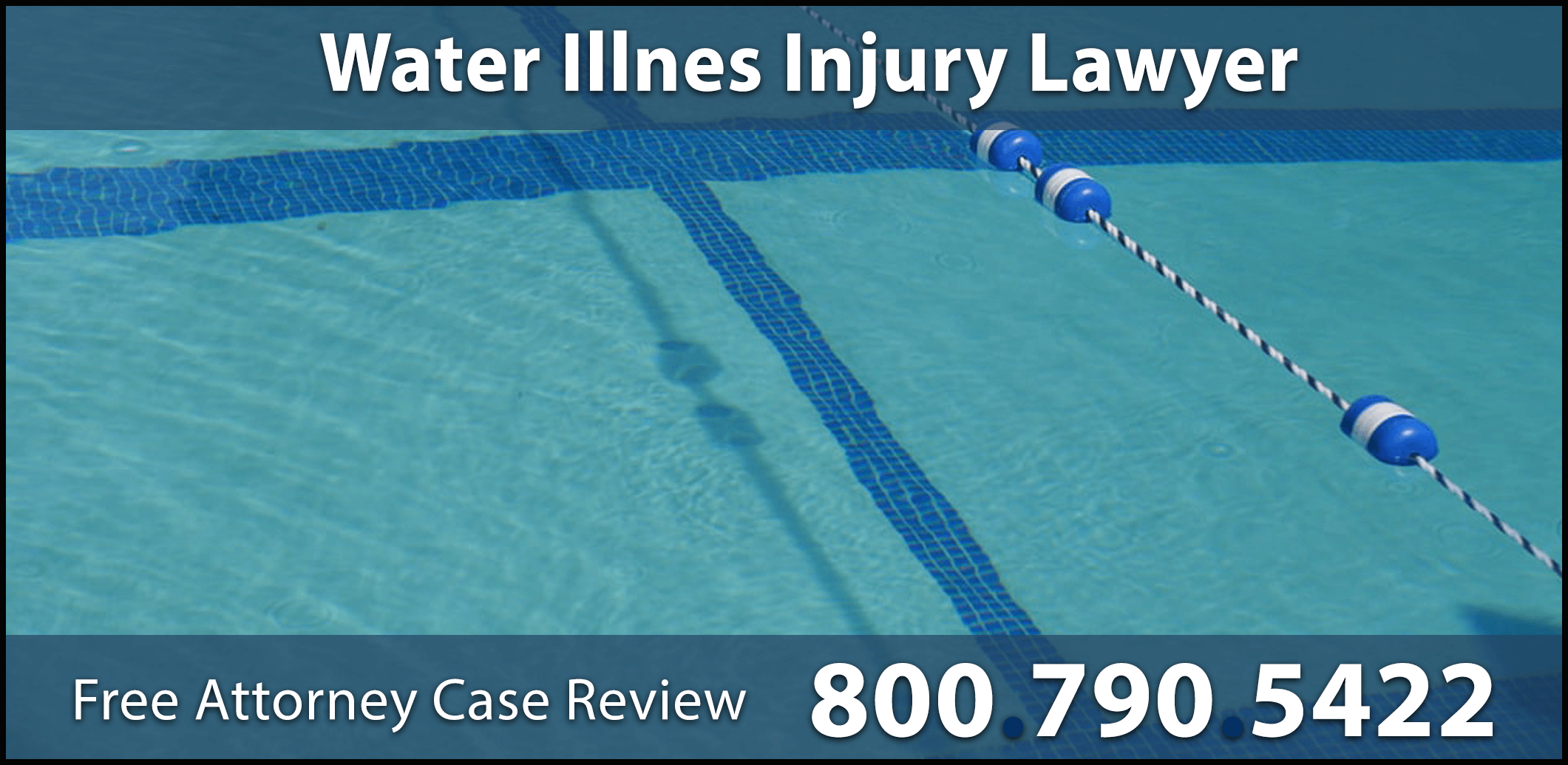 water illness accident lawyer sick trauma bacteria dirty compensation sue reimbursement medical expenses